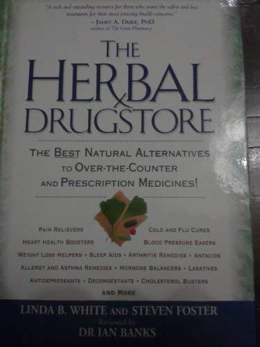 The Herbal Drugstore The Best Natural Alternatives: Linda B. White