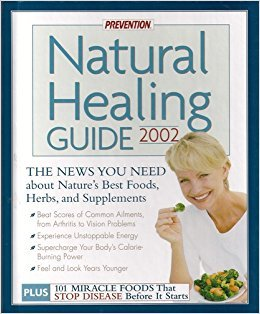 9781579545376: Prevention natural healing guide, 2002: The news you need about nature's best foods, herbs, and supplements