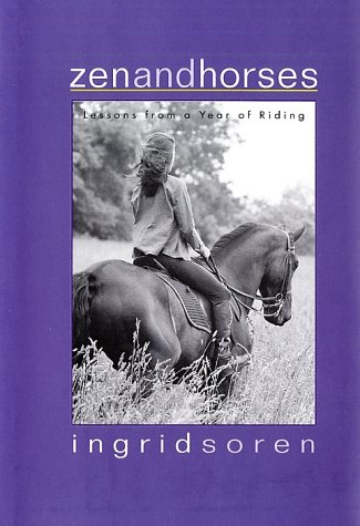 9781579545482: Zen and Horses: Lessons from a Year of Riding