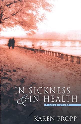 In Sickness & in Health: Propp, Karen