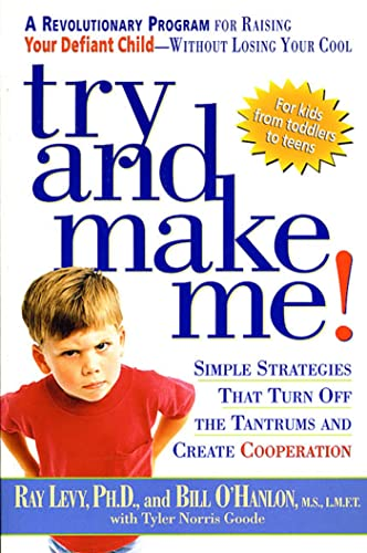 9781579545536: Try and Make Me!: Simple Strategies That Turn Off the Tantrums and Create Cooperation
