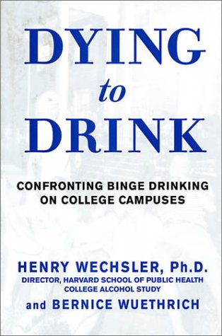 9781579545833: Dying to Drink: Confronting Binge Drinking on College Campuses
