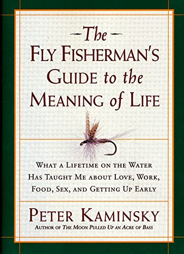 9781579545840: The Fly Fisherman's Guide to the Meaning of Life (Guides to the Meaning of Life)