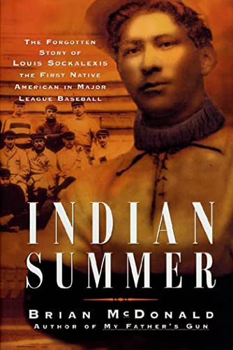 9781579545871: Indian Summer: The Tragic Story of Louis Francis Sockalexis, the First Native American in Major League Baseball