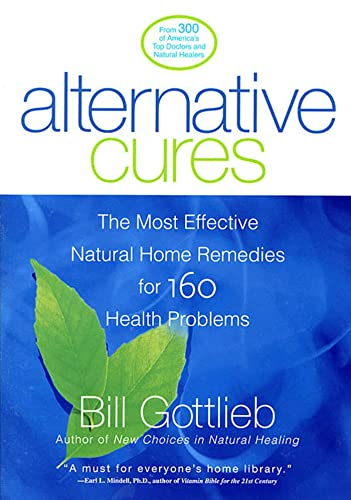 9781579545925: Alternative Cures: The Most Effective Natural Home Remedies for 160 Health Problems