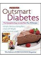 9781579545949: Prevention Outsmart Diabetes the Complete Easy to Use Plan Plus 70 Recipes.  simple, delicious eating plans, walk off weight, cut your risk in half