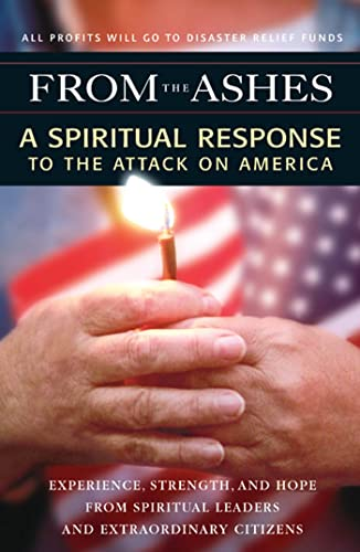 From the Ashes: A Spiritual Response to the Attack on America: Beliefnet; Walsch, Neale Donald; ...