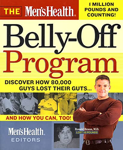 9781579546069: The Men's Health Belly-off Program: How 80, 000 Guys Lost Their Guts.And You Can, Too!
