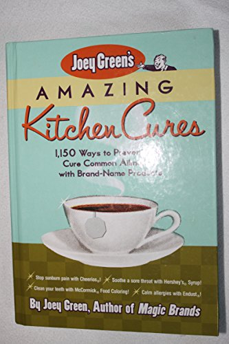 9781579546434: Joey Green's Amazing Kitchen Cures