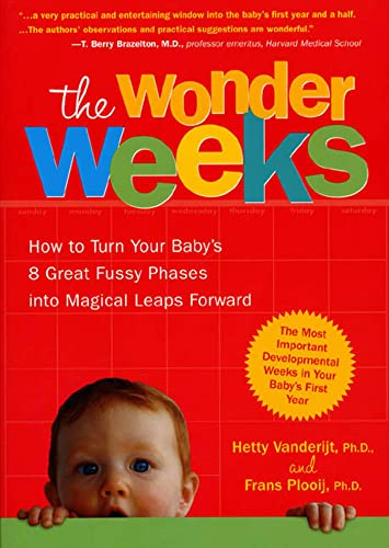 9781579546458: The Wonder Weeks: How to Turn Your Baby's 8 Great Fussy Phases into Magical Leaps Forward