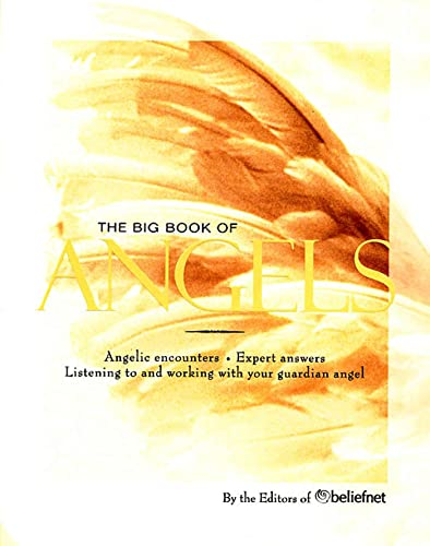 9781579546540: The Big Book of Angels: Angelic Encounters, Expert Answers, Listening to and Working with Your Guardian Angel
