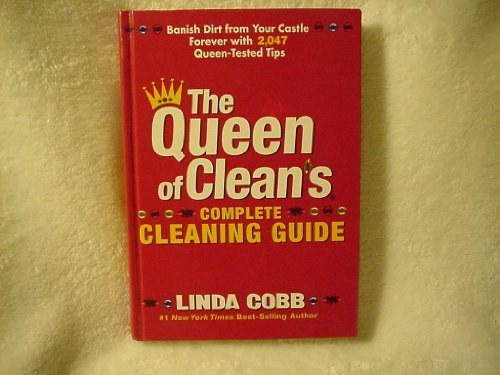 9781579546601: The Queen of Clean's Complete Cleaning Guide: Banish Dirt from Your Castle Forever with 2,047 Queen-Tested Tips