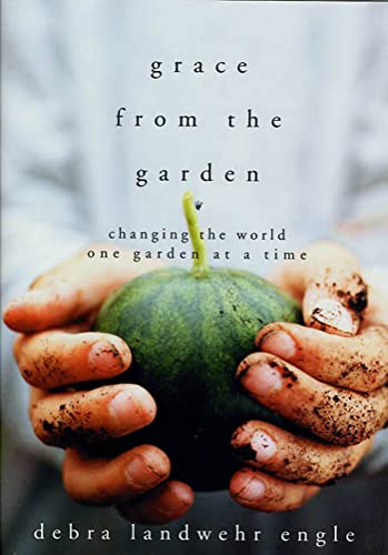 9781579546854: Grace from the Garden: Changing the World One Garden at a Time