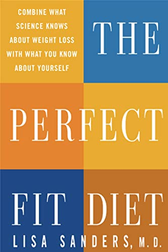 The Perfect Fit Diet: Combine What Science Knows About Weight Loss with What You Know About ...
