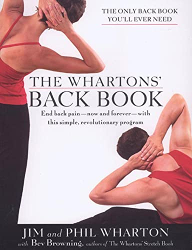 9781579547035: The Wharton's Back Book: End Back Pain--Now and Forever--With This Simple, Revolutionary Program