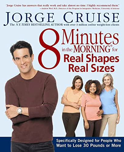 9781579547141: 8 Minutes in the Morning for Real Shapes, Real Sizes: Specifically Designed for People Who Want to Lose 30 Pounds or More