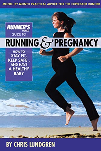 Runner's World Guide to Running and Pregnancy: Lundgren, Chris