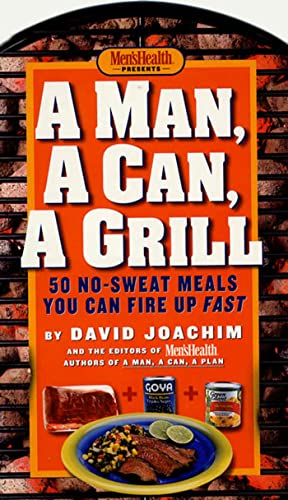 9781579547677: Man, a Can, a Grill: 50 No-Sweat Meals You Can Fire Up Fast