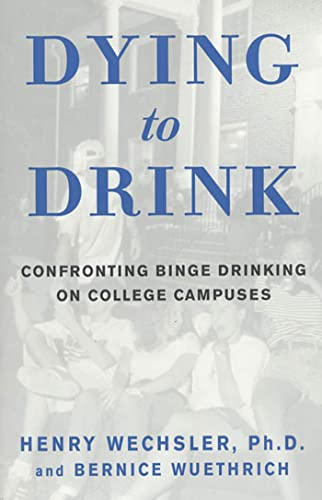 9781579547776: Dying to Drink: Confronting Binge Drinking on College Campuses