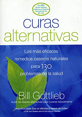 9781579547851: Curas Alternativas: Los mas eficaces remedios caseros naturales para 130 problemas de la salud (Spanish Edition)