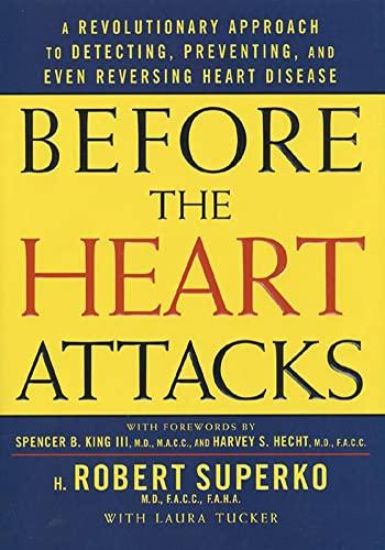 Before the Heart Attacks: A Revolutionary Approach: Superko, H. Robert,