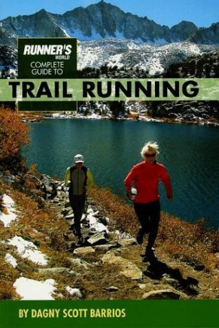 9781579548070: Runner's World Complete Guide to Trail Running