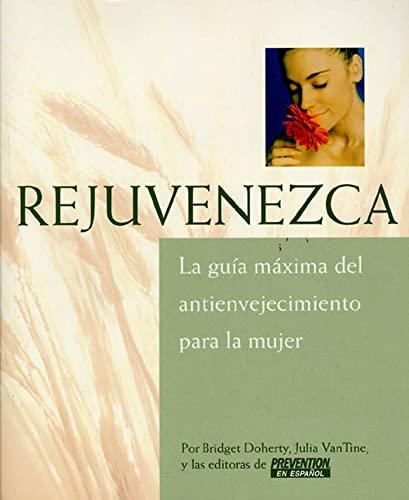 9781579548124: Rejuvenezca: La Guía Máxima del Antienvejecimiento para la Mujer