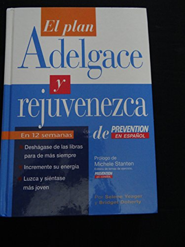 El Plan Adelgace Y Rejuvenezca De Prevention En Espanol (Spanish Edition) (1579548180) by Yeager, Selene; Doherty, Bridget