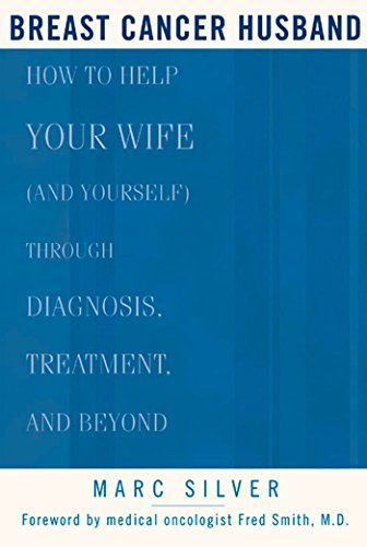 9781579548339: Breast Cancer Husband: How to Help Your Wife (and Yourself) during Diagnosis, Treatment and Beyond