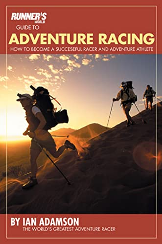 9781579548360: Runner's World Guide to Adventure Racing: How to Become a Successful Racer and Adventure Athlete