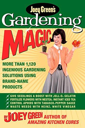 9781579548551: Joey Green's Gardening Magic: More Than 1,120 Ingenious