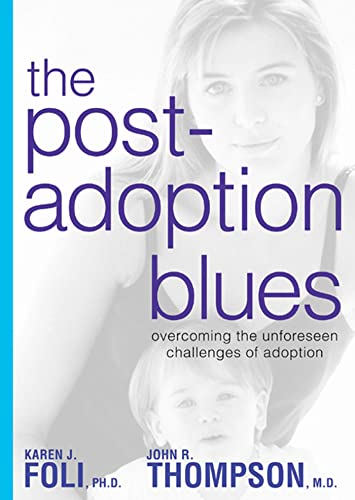 9781579548667: The Post-Adoption Blues: Overcoming the Unforeseen Challenges of Adoption