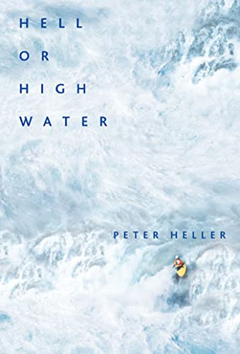 Hell or High Water: Surviving Tibet's Tsangpo River (SIGNED)