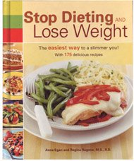 9781579548858: Stop Dieting and Lose Weight: The Easiest Way to a Slimmer You
