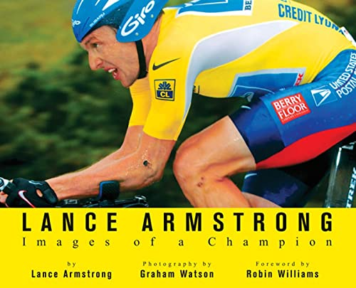 Lance Armstrong : Images of a Champion: Lance Armstrong , Foreword By Robin Williams