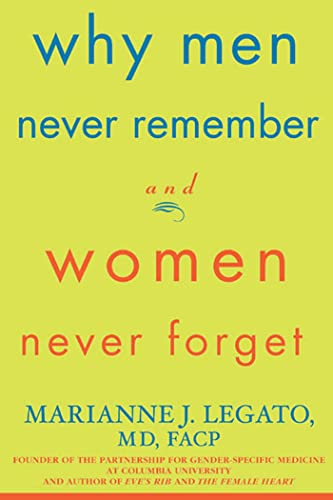 Why Men Never Remember and Women Never: Marianne J. Legato,