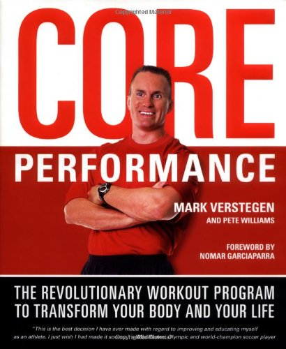 9781579549084: Core Performance: The Revolutionary Workout Program to Transform Your Body and Your Life