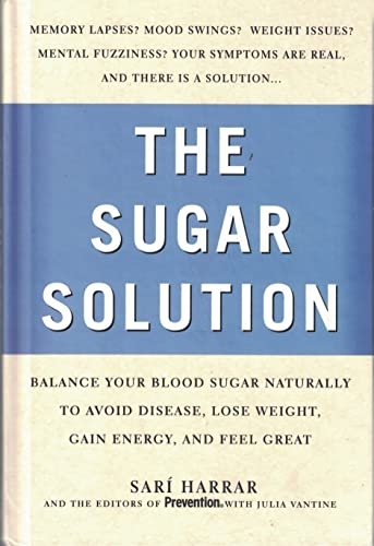 Prevention's The Sugar Solution: Balance Your Blood Sugar Naturally to Beat Disease, Lose ...