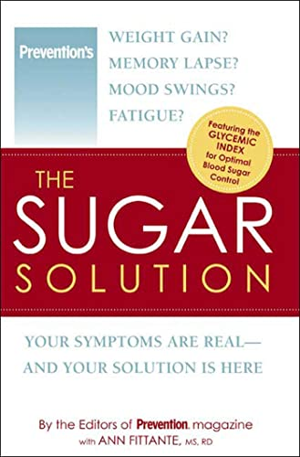 9781579549138: The Sugar Solution: Weight Gain? Memory Lapses? Mood Swings? Fatigue? Your Symptoms Are Real - And Your Solution is Here