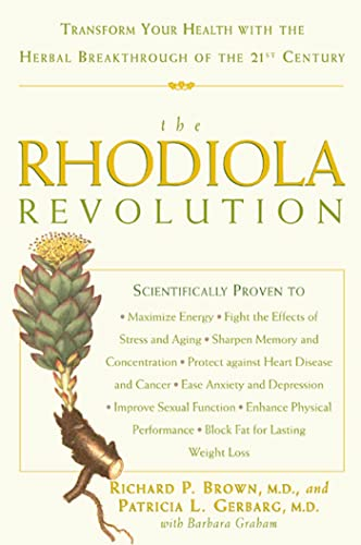 9781579549244: The Rhodiola Revolution: Transform Your Health with the Herbal Breakthrough of the 21st Century