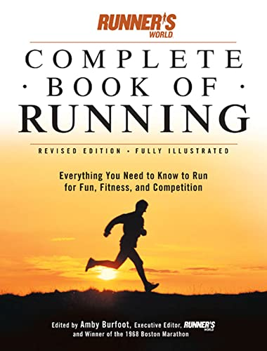 9781579549299: Runner's World Complete Book of Running: Everything You Need to Run for Fun, Fitness and Competition (Runner's World Complete Books)