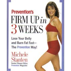 Prevention's Firm Up In 3 Weeks (9781579549398) by Stanten, Michele; Yeager, Selene