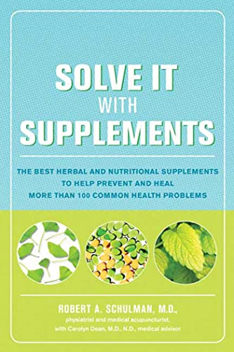 9781579549428: Solve It with Supplements: The Best Herbal and Nutritional Supplements to Help Prevent and Heal More than 100 Common Health Problems