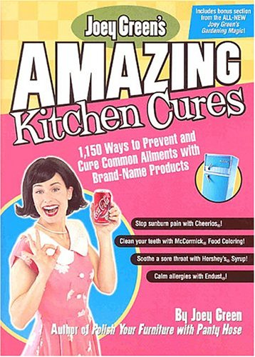 9781579549435: Joey Green's Amazing Kitchen Cures