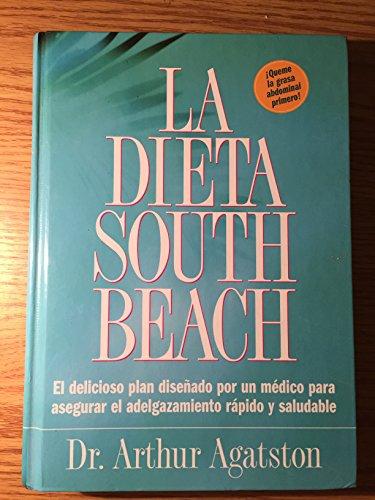 9781579549459: La dieta South Beach/The South Beach Diet: El delicioso plan disenado por un medico para aseguar el adelgazamiento rapido y saludable