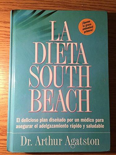 9781579549459: La Dieta South Beach: El Delicioso Plan Disenado por un Medico para Aseguar el Adelgazamiento Rapido y Saludable