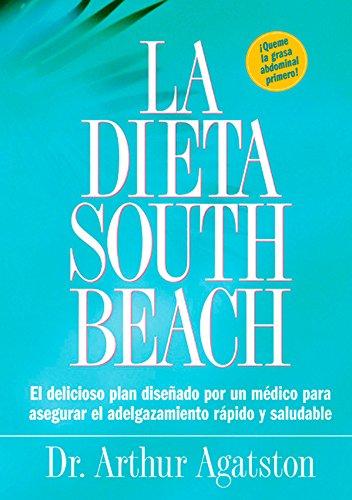 9781579549466: La dieta South Beach : el delicioso plan disenado por un medico para asegurar el adelgazamiento rapido y saludable (The South Beach Diet)