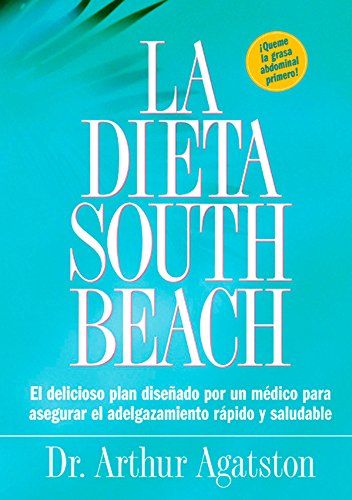 9781579549466: La Dieta South Beach: El delicioso plan disenado por un medico para asegurar el adelgazamiento rapido y saludable (The South Beach Diet) (Spanish Edition)