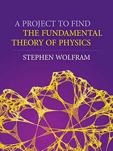 9781579550356: A Project to Find the Fundamental Theory of Physics