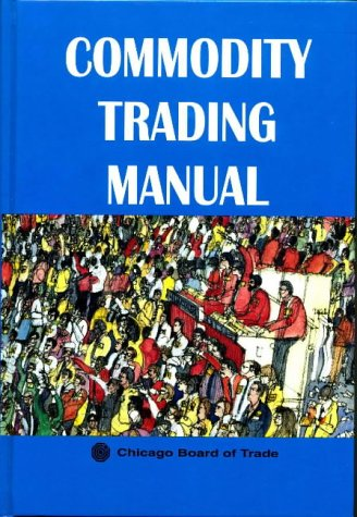 9781579580025: Commodity Trading Manual